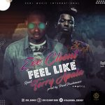 Zee-Client-Ft-Terry-Apala-Feel-Like Audio Music Recent Posts