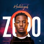 Zoro-–-Hallelujah Music Recent Posts