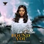 La Bella – Found You