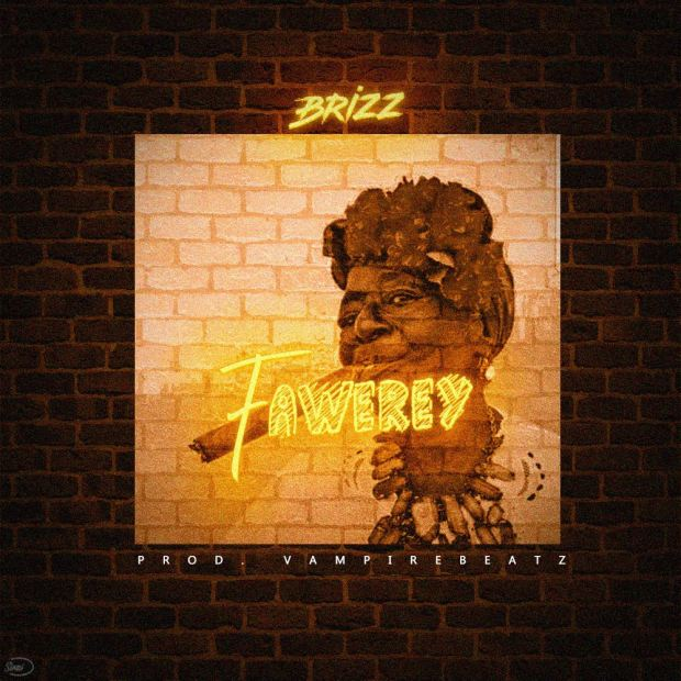 Brizz - Fa Werey (Prod. By Vampire Beatz)