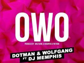 Dotman & Wolfgang Ft. DJ Memphis – Owo