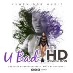 HD – U Bad (Prod. Tony Ross)