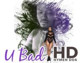 HD - U Bad (Prod. Tony Ross)