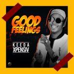 Keeda Xpensiv – Good Feelings