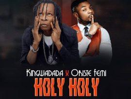KingWadada ft Oritsefemi - Holy Holy