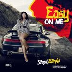 Steph Blinks – Easy On Me