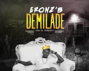 Eronz B – Demilade (Prod. Eronzb)