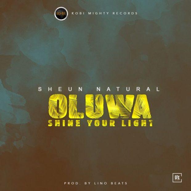 Sheun Natural – Oluwa Shine Your Light