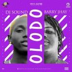 DJ Sound X Barry Jhay – Olodo (Prod. Antras)