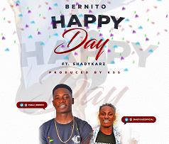 Bernito - Happy Day Ft. Shadykarz (Prod. by KSS)