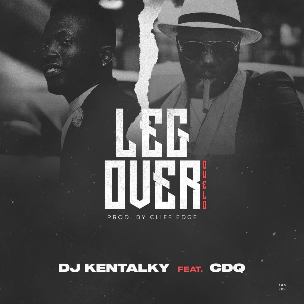 DJ Kentalky & CDQ - Leg Over