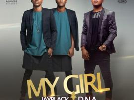 Jayblack Ft. DNA - My Girl