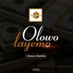 J-Money-Ft.-BrainBox-Olowo-Layemo Audio Music Recent Posts