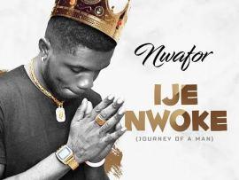 Nwafor - Ije Nwoke