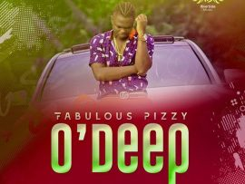 Fabulous Pizzy – O Deep (Prod. By Doktafraze)