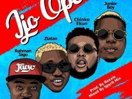 Rahman Jago - Ijo Ope ft. Zlatan, Chinko Ekun, Junior Boy