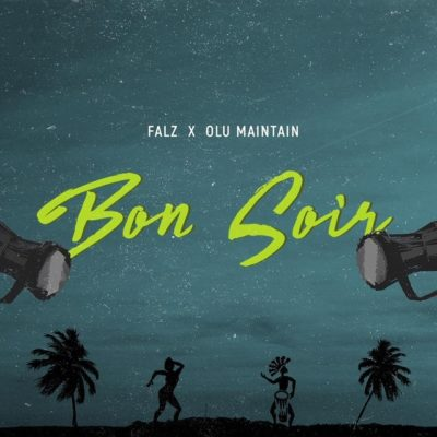 Falz Ft. Olu Maintain – Bon Soir