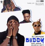 DJ Latitude ft. Ghash, Cnatty & Oxlade – Buddy