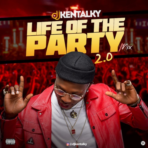 DJ Kentalky - Life Of The Party 2.0 Mix