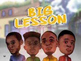 Uncle Divo ft. Dele x Sammax x TeeKay - Big Lesson