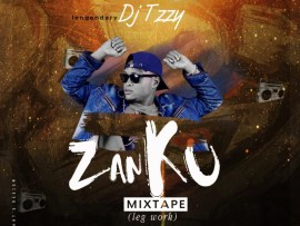 MIXTAPE: DJ Tizzy - Zanku Mix