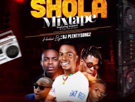 MIXTAPE: DJ PlentySongz - Shola Mixtape