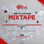 MIXTAPE: DJ Yanny – Musikplug End Of The Year Mix (Vol. 1)