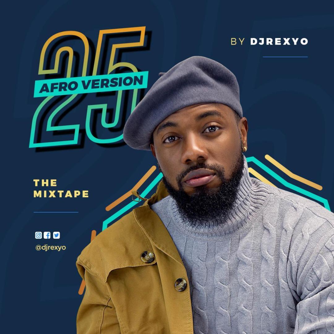 MIXTAPE: DJREXYO - 25 (Afro Version)