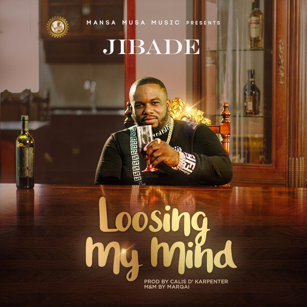 Jibade - Loosing My Mind