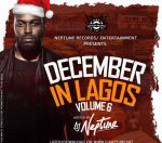 MIXTAPE: DJ Neptune – December In Lagos Vol 6 Mixtape
