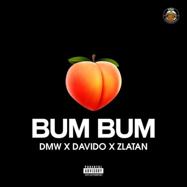 DMW ft. Davido, Zlatan – Bum Bum