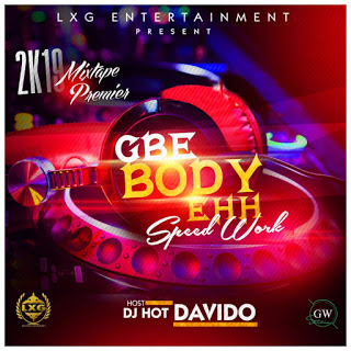 DJ Hot Davido - Gbe Body Ehh (Speed Work)