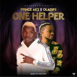 Prince-AK2-Oladips-One-Helper Audio Music