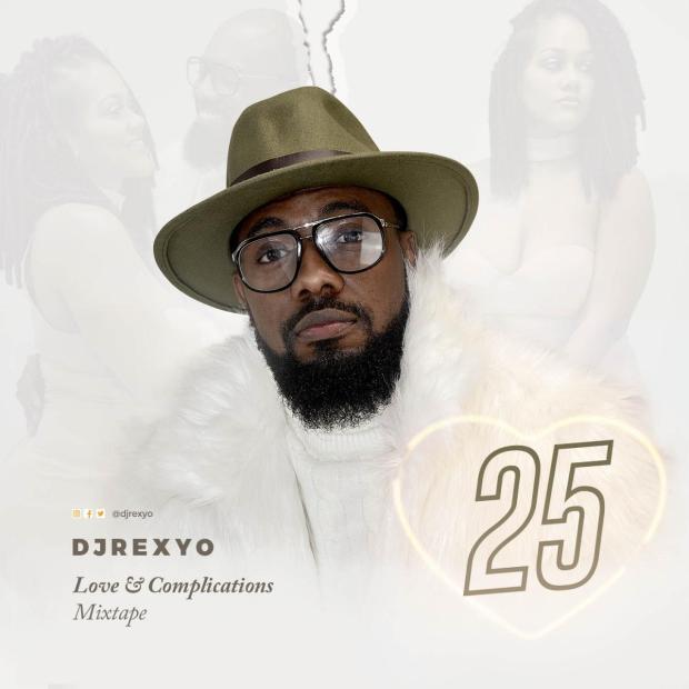 MIXTAPE: DJREXYO – 25 (Love & Complication)