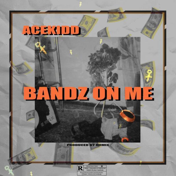 Acekidd - Bandz On Me