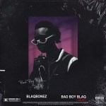 Blaqbonez-Bad-Boy-Blaq-Re-Up Audio Music
