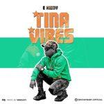 E Kiddy – Tina Vibes