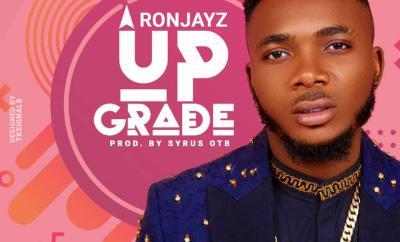 Ronjayz - Upgrade (Prod. Syrus OTB)