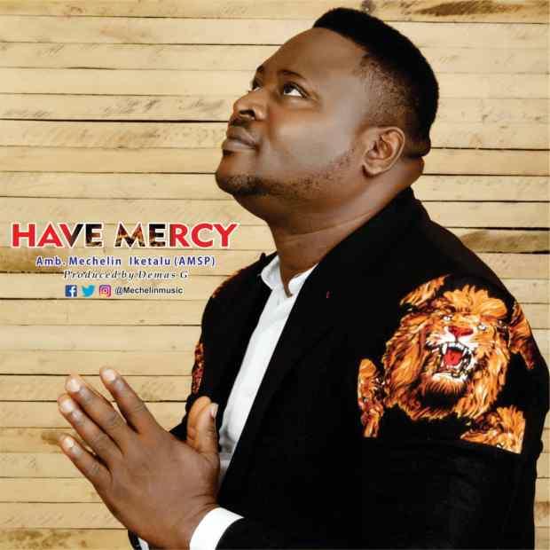 Mechelin Anthony Iketalu- Have Mercy