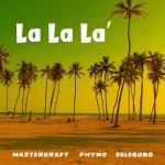 Masterkraft-La-La-La Audio Music