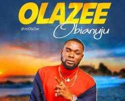 Olazee - Obianuju (Prod By Chimbalin)
