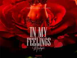 MIXTAPE: DJ Latitude - In My Feelings Mixtape