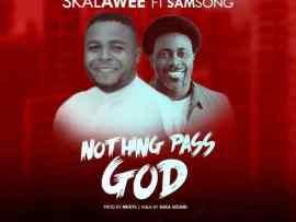 Skalawee - Nothing Pass God [Remix] Ft. Samsong