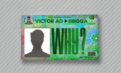 Victor AD ft Erigga — Why