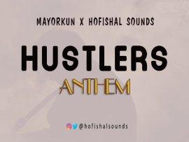 Mayorkun x Hofishal Sounds - Hustlers Anthem
