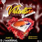MIXTAPE: Dj Marshal – Valentine Cookies Mix