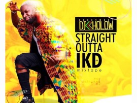 MIXTAPE: DJ Kholow - Straight Outta IKD (Vol. 1)