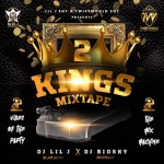 MIXTAPE: DJ Lil J X DJ Biosky – 2 Kings Mixtape