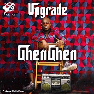 Upgrade - GhenGhen