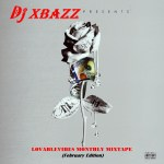 Djxbazz-Lovablevibes-Monthly-Mixtape-February-Edition Mixtapes